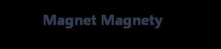 Magnet Magnety